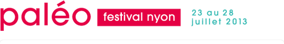 Paleo Festival Nyon 2013 Lineup Announced & Tickets Info